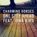 Charming Horses Ft. Jona Bird - One Step Ahead (Lizot Remix)