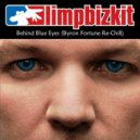 Limp Bizkit - Behind Blue Eyes  (Byron Fortune's Re-Chill)