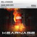 Will Atkinson - Game Over 2015 (Original Mix)
