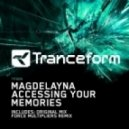 Magdelayna - Accessing Your Memories (Original Mix)