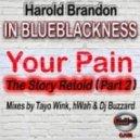 Harold  Brandon (IN BLUEBLACKNESS) - Your Pain (A Dj Buzzard Rethought Mix)