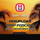 Demy Chris - Mixupload Deep Podcast #25 (December 2015)