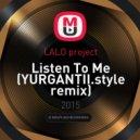 LALO Project - Listen To Me (YURGANTII Remix)