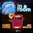 2 In A Room - El Trago (The Drink) (Joe Maker Remix)