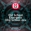 LStep - Old School Energetic (Old School mix 2015)