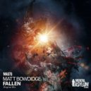 Matt Bowdidge - Fallen (Original Mix)