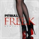 Pitbull - Free.k (Made Monster Remix)