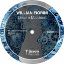 Willian Fiorini - Dream Machine (Original Mix)