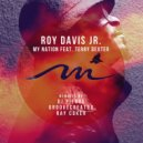 Roy Davis Jr. feat. Terry Dexter - My Nation  (Groovecreator Remix)