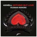 Axwell & Ingrosso - Nothing But Love (Husman Rework)