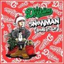 Deekline - Snowman (Bomb It Up) (Original Mix)