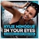 Kylie Minogue - In Your Eyes (DJ Zarubin & DJ Micky Rossa Radio Edit)