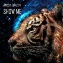 Anton Ishutin - Show Me (Dmitri Saidi, Vicent Ballester Remix)