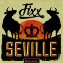 DJ Fixx - Seville (Original Mix)