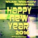 Vlad Volkov & Harisma - Happy New Year 2016 (Original Mix)