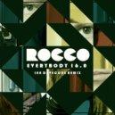 Rocco - Everybody 16.0 (Ian Davecore Remix)