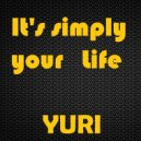 Yuri - It's simply your Life (Original mix)