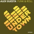 Alex Guesta - Funk & Roll (Original Mix)