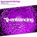 Squarz Kamel & Rita Raga - Without You (Original Mix)