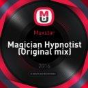Maxstar - Magician Hypnotist (Original mix)