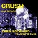 Chris Rockford  & Jennifer Paige - Crush (Chris Rockford & Phil Dinner Club Mix)