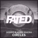 Debris & Jordi Rivera - Circles (Original Mix)