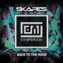 Skapes - Back To The Hood (Original Mix)