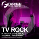 TV Rock feat. Rudy - In The Air (Weekend Vibes Radio Edit)