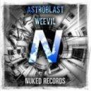 Astroblast - Weevil (Original Mix)