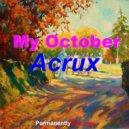 Acrux - My October (Original mix)