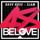 Dave Rose - Slam (Original Mix)
