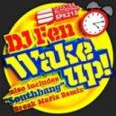 DJ Fen - Wake Up! (Original Mix)
