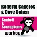 Roberto Caceres & Dave Cohen - Sunbell (Original Mix)