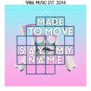 Made To Move - Say My Name (Original Mix)