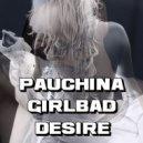 GirlBad & Pauchina  - ♥ Hot desire ♥