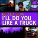 Geo Da Silva - Ill Do You Like A Truck (Mikro Remix)