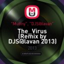 Mutiny  - The_Virus (Remix by DJS@lavan 2013)