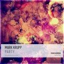 Mark Krupp - Party (Original Mix)