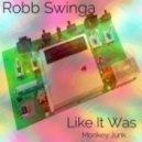 Robb Swinga - Like It Was (Original Mix)
