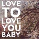 David Vendetta - Love To Love You Baby (Eight Suns & Arikakito Remix)