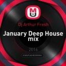 Dj Arthur Fresh - January Deep House mix