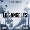 Danny Darko,Hannah Young - Los Angeles (FRVR Remix)
