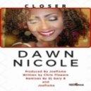 Dawn Nicole - Closer (Dj Gary B Remix)