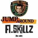 House Of Pain - Jump Around (A.Skillz Re-Edit)