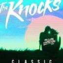 The Knocks  - Classic (Megan Hamilton Remix)