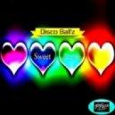 Disco Ball'z - Sweet Love (Original Mix)