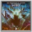 No Mondays & Asonn feat. Ambush - Pyro (Extended Version)