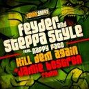 FeyDer & Steppa Style feat. Nappy Paco - Kill Dem Again  (Original mix)