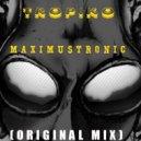 tropiko - MaximusTronic (Original mix)