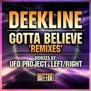 Deekline - Gotta Believe (UFO Project Remix)